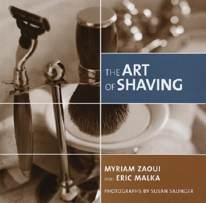 The Art of Shaving By Zaoui, Myriam/ Malka, Eric/ Salinger, Susan (PHT)